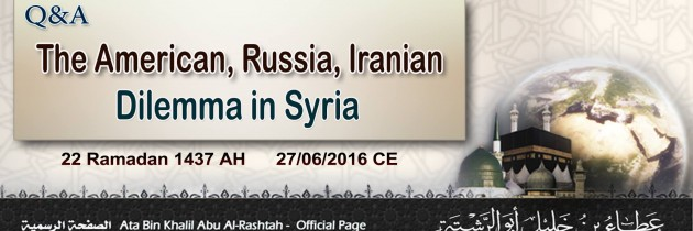 Q&A: The American, Russia, and Iranian Dilemma in Syria