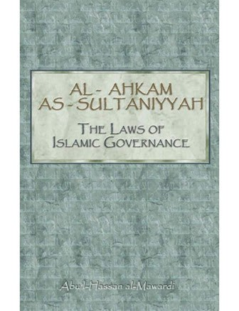 An English translation of Imam al Mawardi's al Ahkam al Sultaniyyah, an authoritative book on siyasah and Islamic governance