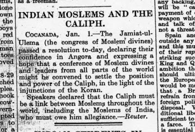 A remarkable newspaper clipping from the early 20th century showing the concern of Muslim scholars from India regarding the continuity of the Ottoman Caliphate, which they regarded as the legitimate Islamic rule. Jamia-Ulema-Hind was a peak scholarly body of 'ulema from India.