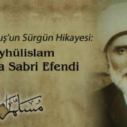 The struggles of the last Shaykh Al-Islam of the Ottoman Caliphate