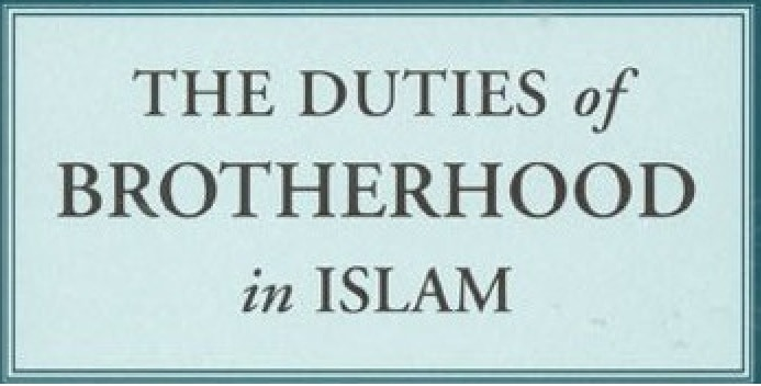 """What Islam's """"Brotherhood"""" practically entails – Hadith Explanation"""
